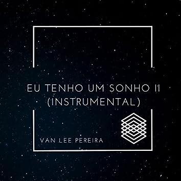 Eu Tenho Um Sonho II (Instrumental)