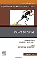Dance Medicine, An Issue of Physical Medicine and Rehabilitation Clinics of North America (Volume 32-1) (The Clinics: Radiology, Volume 32-1)