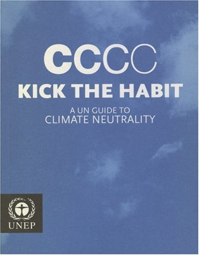 Kick the Habit: A Un Guide to Climate Neutrality