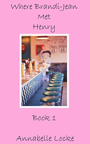 Where Brandi-Jean Met Henry (English Edition)