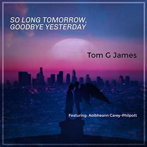 Tom G James feat. Aoibheann Carey-Philpott