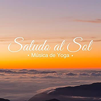 Saludo al Sol - Música de Yoga, Ejercicios de Relajación