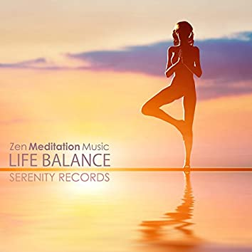 Life Balance - Zen Meditation Music and Relaxing Positive Backgrounds for Serenity Time, Wellness Records for Mind Relaxation