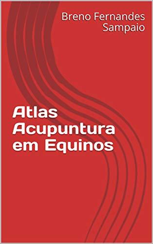 Atlas Acupuntura em Equinos (Portuguese Edition)