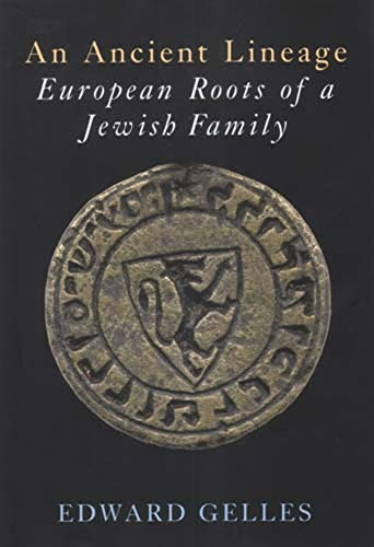 An Ancient Lineage: European Roots of a Jewish Family Gelles-Griffel-Wahl-Chajes-Safier-Loew-Taube by Edward Gelles (25-Jul-2006) Hardcover