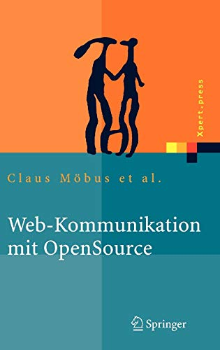 Web-Kommunikation mit OpenSource: Chatbots, Virtuelle Messen, Rich-Media-Content (Xpert.press)