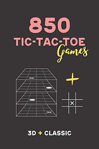 850 Tic Tac Toe Games: Paper Game Book with 3D and Classic Tic Tac Toe I Funny Pen and Paper Games for two