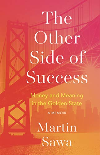 The Other Side of Success: Money and Meaning in the Golden State