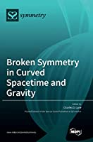 Broken Symmetry in Curved Spacetime and Gravity