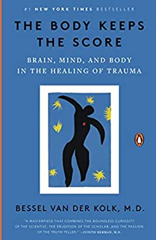 Paperback The Body Keeps the Score : Brain, Mind, and Body in the Healing of Trauma Book
