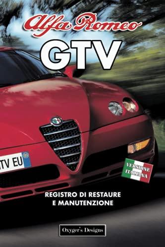 ALFA ROMEO GTV: REGISTRO DI RESTAURE E MANUTENZIONE (Edizioni italiane)