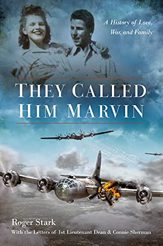 They Called Him Marvin: A History of Love, War and Family by [Roger Stark]