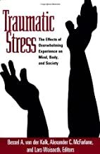 Traumatic Stress: The Effects of Overwhelming Experience on Mind, Body, and Society (1996-05-03)