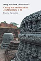 Many Buddhas, One Buddha: A Study and Translation of Avadanasataka 1-40