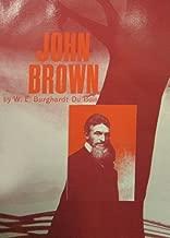 John Brown by W. E. B. Du Bois (2014-02-07)