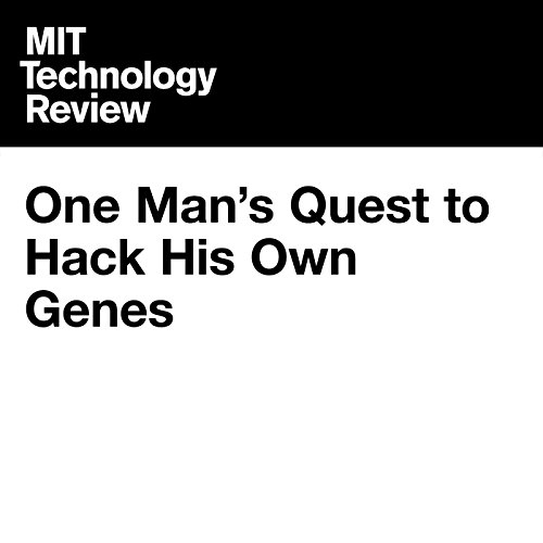 One Man's Quest to Hack His Own Genes cover art