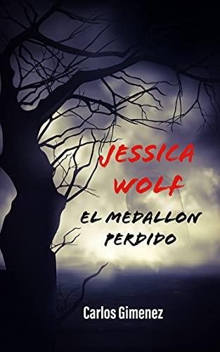 Jessica Wolf : El medallon perdido