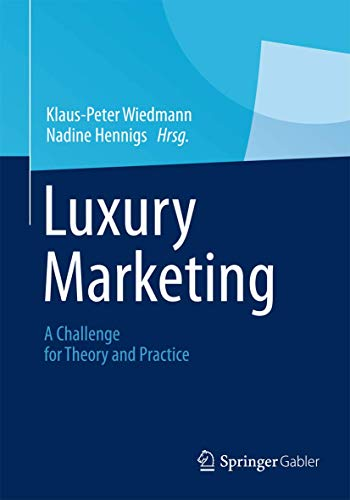 Luxury Marketing: A Challenge for Theory and Practice