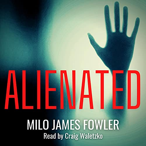 Alienated Audiobook By Milo James Fowler cover art