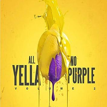 All Yella No Purple, Volume 2