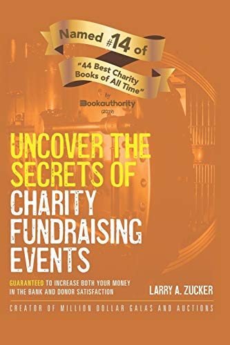 Uncover the Secrets of Charity Fundraising Events: Guaranteed to increase both your money in the bank and donor satisfaction