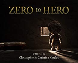Zero to Hero by [Christopher Kezelos, Christine Kezelos, Laila Bazzi]