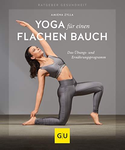 Amienia Zylla<br />Yoga für einen flachen Bauch: Das Übungs- und Ernährungsprogramm - jetzt bei Amazon bestellen