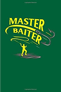 Master Baiter: Funny Fishing Quotes 2020 Planner | Weekly & Monthly Pocket Calendar | 6x9 Softcover Organizer | For Anglers & Boat Fans