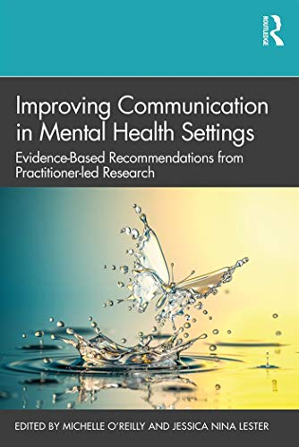Improving Communication in Mental Health Settings: Evidence-Based Recommendations from Practitioner-led Research (English Edition)