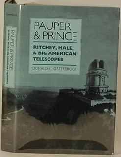 Pauper & Prince: Ritchey, Hale, & Big American Telescopes