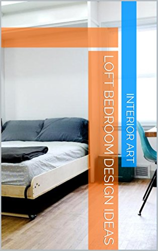 Amazon Com Loft Bedroom Design Ideas Ebook Arch Markus Kindle Store