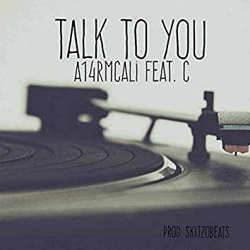 Talk to You (feat. C)