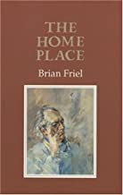 The Home Place by Brian Friel (2006-03-31)