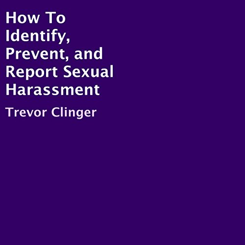 How to Identify, Prevent, and Report Sexual Harassment audiobook cover art