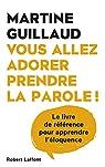 Vous allez adorer prendre la parole par Guillaud