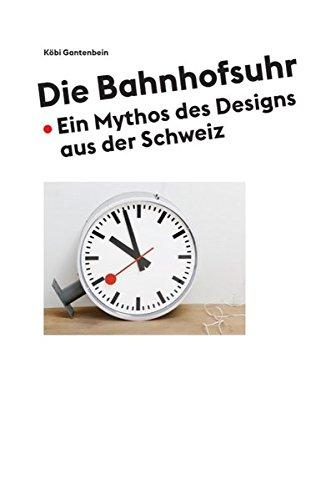 Die Bahnhofsuhr: Ein Mythos des Designs aus der Schweiz