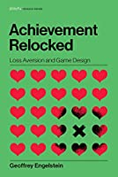 Achievement Relocked: Loss Aversion and Game Design Front Cover