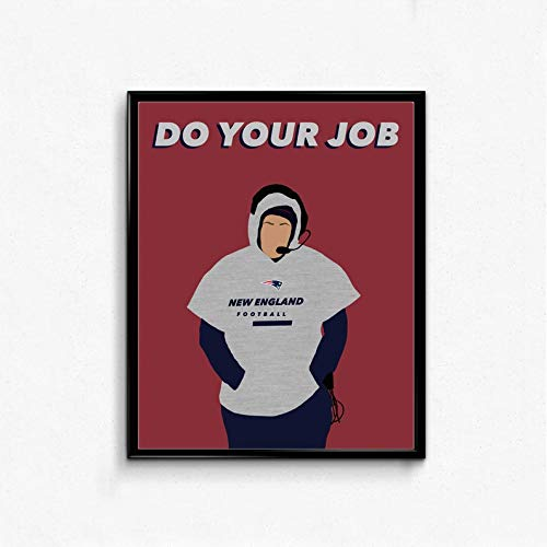 NHMug Bill Belichick Do Your Job Funny Poster Gift for Men Woman Poster Home Art Wall Posters [No Framed]