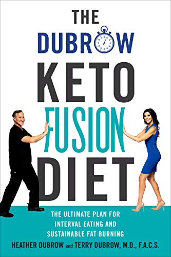 The Dubrow Keto Fusion Diet: The Ultimate Plan for Interval Eating and Sustainable Fat Burning (English Edition)