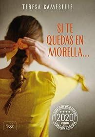 Si te quedas en Morella...: Galardón Letras del Mediterráneo 2020 par Teresa Cameselle