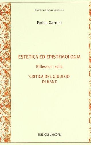 Estetica ed epistemologia. Riflessioni sulla «Critica del giudizio» di Kant