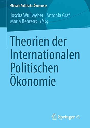 Theorien der Internationalen Politischen Ökonomie (Globale Politische Ökonomie)