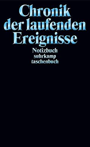 Notizbuch suhrkamp taschenbuch: Chronik der laufenden Ereignisse