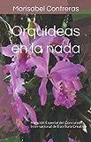 Orquídeas en la nada: Mención Especial del Concurso Internacional de Escritura Creativa