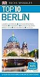 Guía Visual Top 10 Berlín: La guía que descubre lo mejor de cada ciudad (Guías Top10)