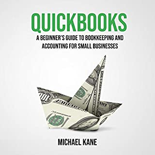 Quickbooks: A Beginner's Guide to Bookkeeping and Accounting for Small Businesses audiobook cover art