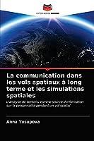 La communication dans les vols spatiaux à long terme et les simulations spatiales