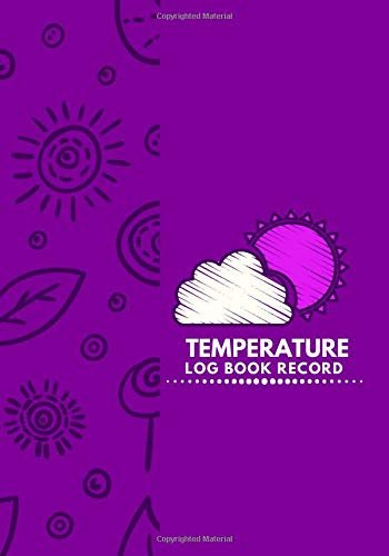 Temperature Log Book Record: Refrigerator and Freezer Temperature Log Book, Monitor Log for Cooking Baking, Food Safety and Hygiene Notebook, Medical ... Thanksgiving, (Kitchen Supplies., Band 50)