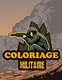 Coloriage Militaire: Coloriages pour les Enfants de 7 à 10 ans Fille et Garçons | Plus de 40 Dessins de l'Armée|Avions de chasse, Tanks, ... Cadeau D'anniversaire| Grand Format A4