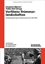 Verfilmte Trümmerlandschaften: Nachkriegserzählungen im internationalen Kino 1945-1949 (Schriftenreihe Der Vierteljahrshefte Für Zeitgeschichte)